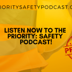 Listen Now to the Priority: Safety Podcast!